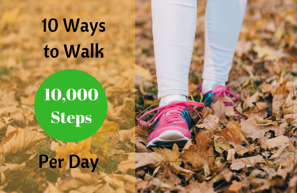 15 Ways To Get 10,000 Steps A Day Without Exercising More