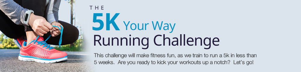 The 5k Your Way Running Challenge