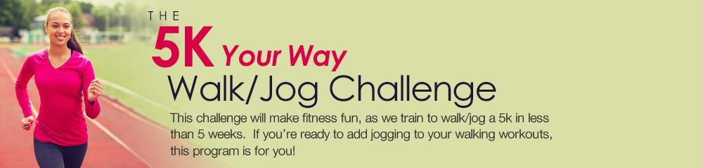 The 5k Your Way Walk/Jog Challenge