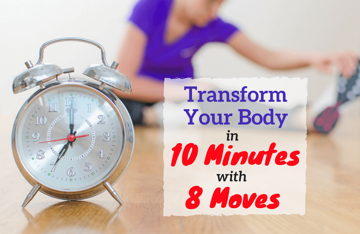 Transform Your Body in 10 Minutes with 8 Moves