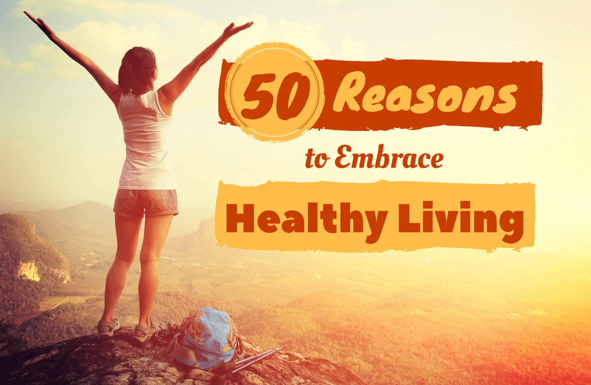 50 Ways Healthy Living Makes Us Feel More Comfortable in Our Skin