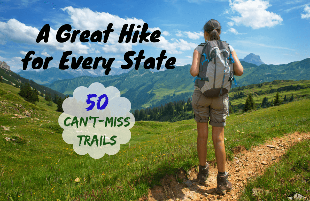 Go Take a Hike! 50 of the Best U.S. Hiking Trails