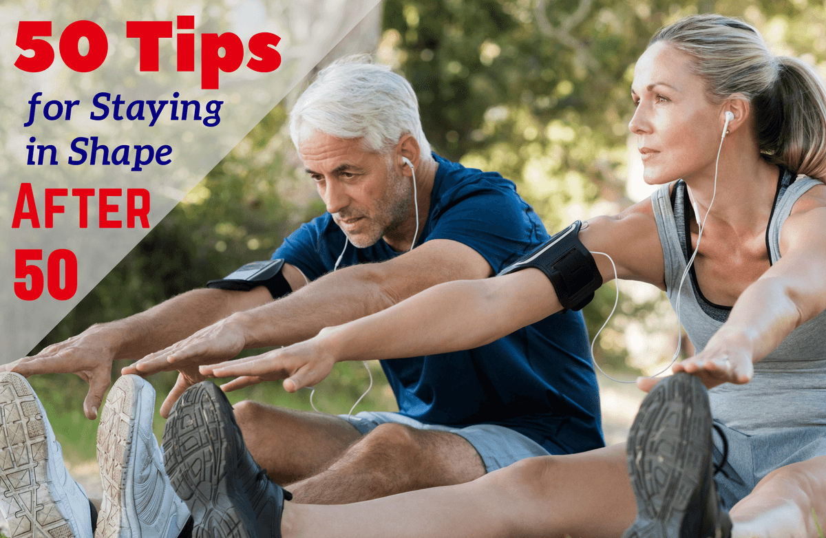 50 Tips for Staying Fit Through Your 50s