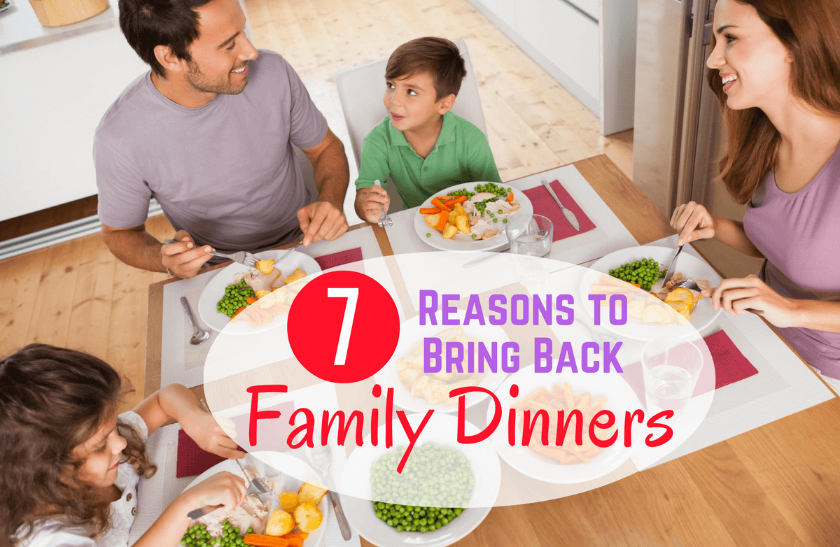Bring Dinner Back: 7 Reasons to Reinstate the Family Meal