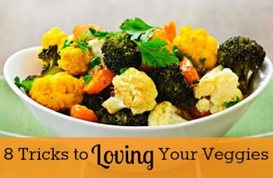 6 Ways to Learn to Love Vegetables