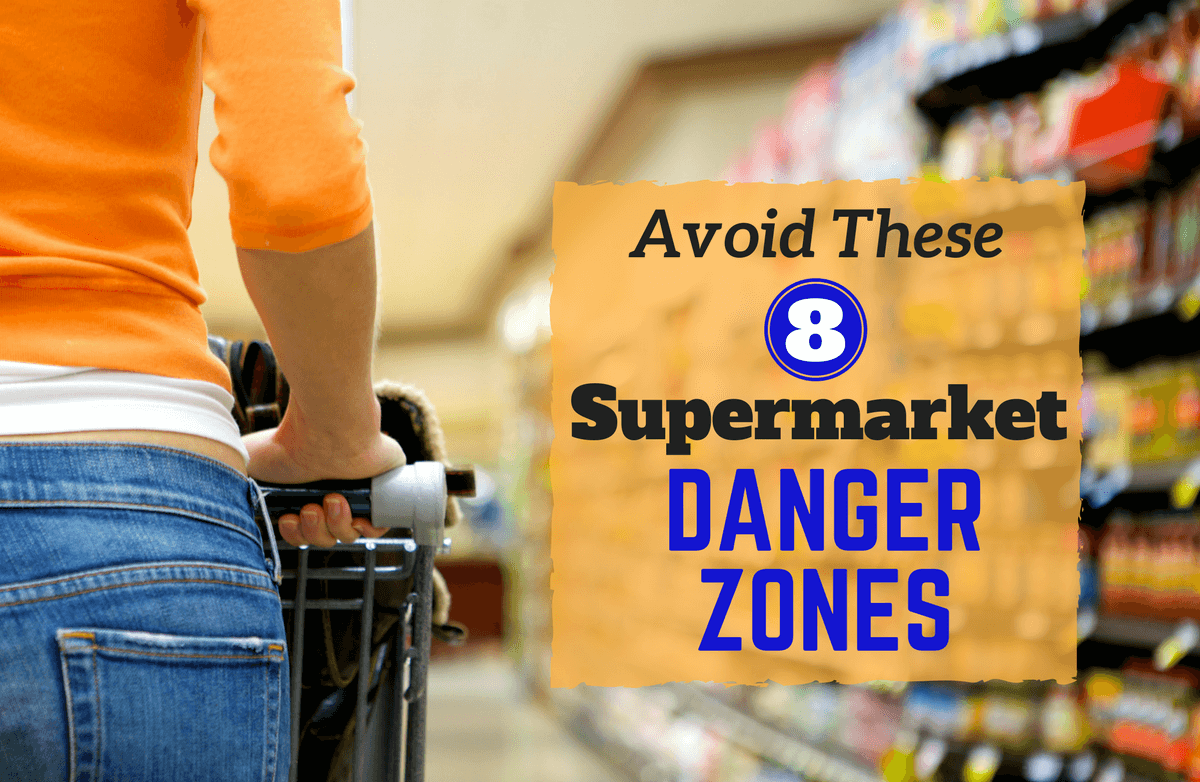 8 Aisles to Avoid at the Grocery Store