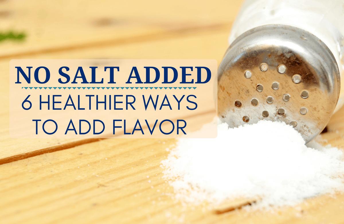 6 No-Salt Added Ways to Flavor Your Food