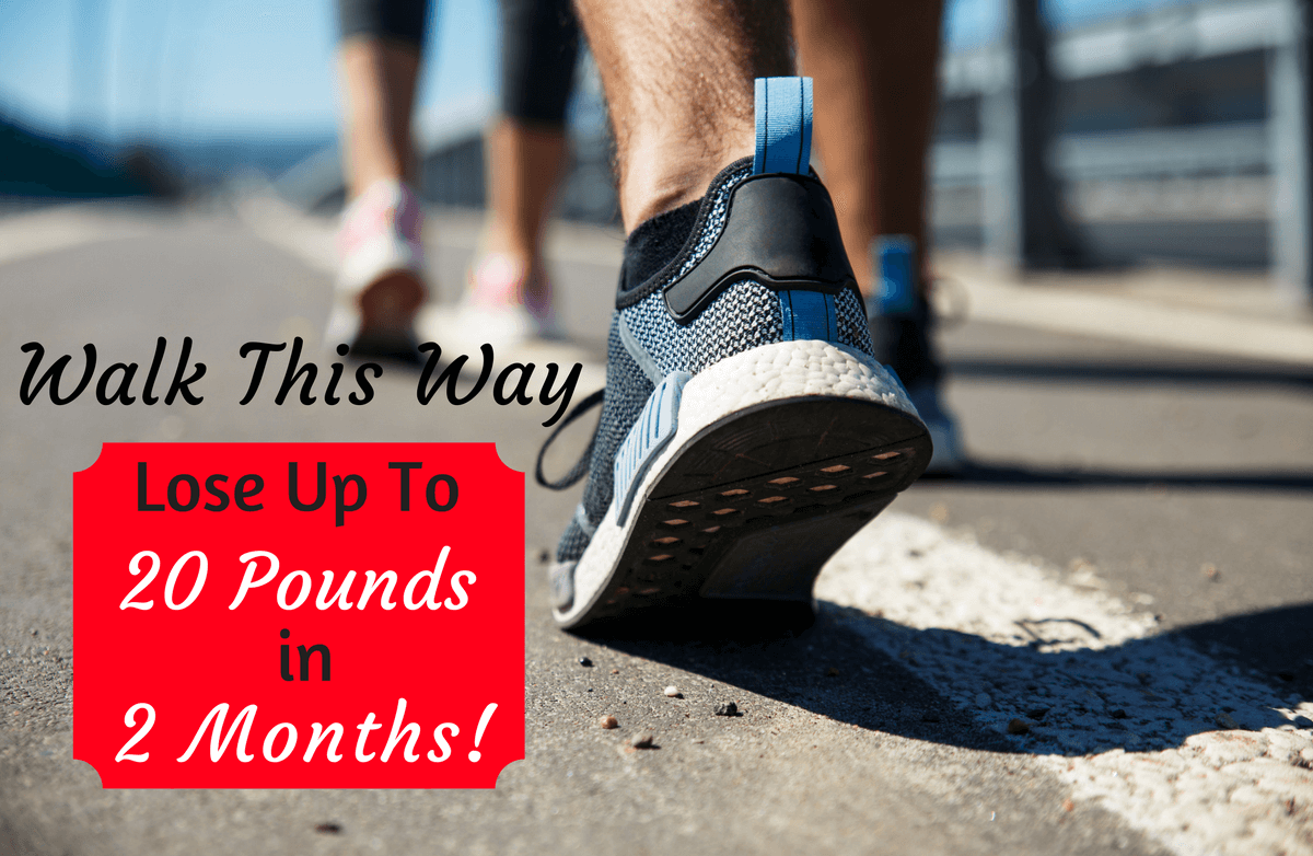 Walk Off Up to 20 Pounds in 2 Months