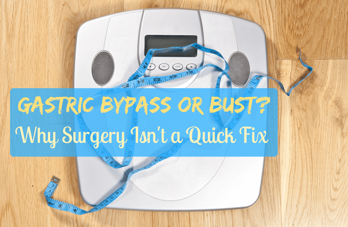 The Reality Behind Going the Bariatric Surgery Route