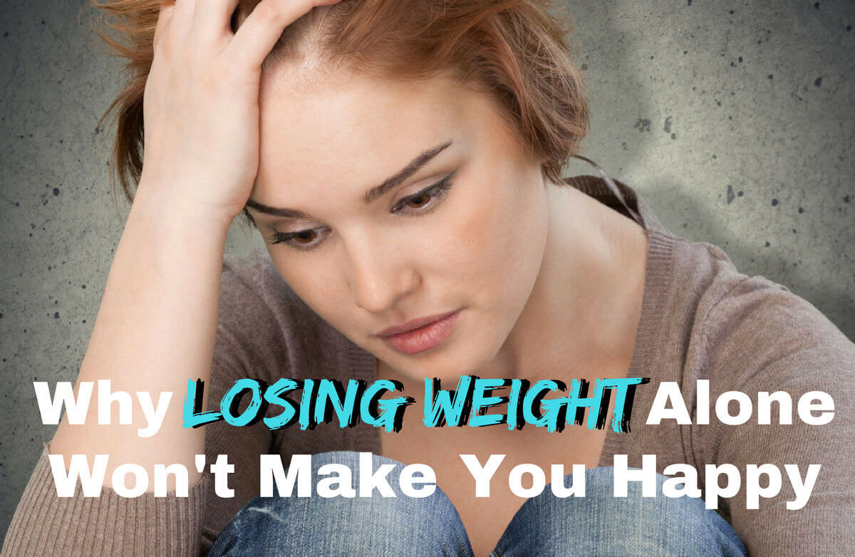 Why Losing Weight Won't Solve Your Problems