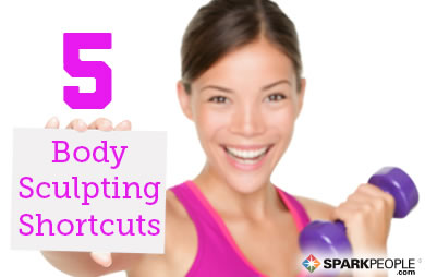 5 Shortcuts to Sculpt Your Body Fast