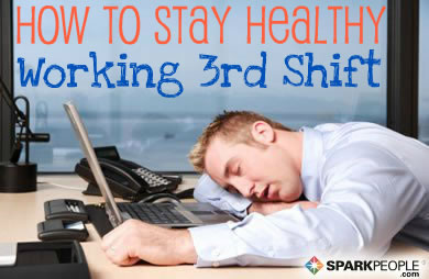 How to Work the Third Shift and Stay Healthy