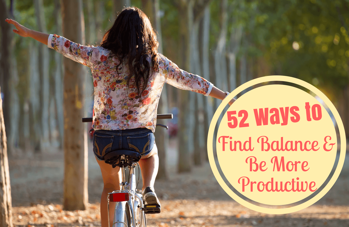 52 Ways to Achieve a Healthier, Productive Workweek and Life