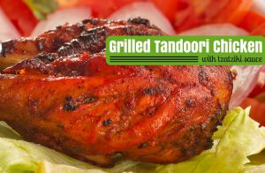 Grilled Tandoori Chicken with Tzaziki Sauce