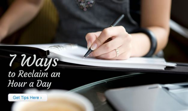 7 Simple Ways to Reclaim an Hour a Day