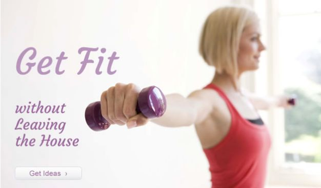 Get Fit without Leaving the House