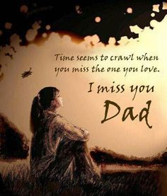 day 97 missing my dad