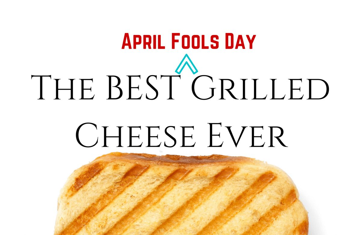 April Fools Day Grilled Cheese Sandwich
