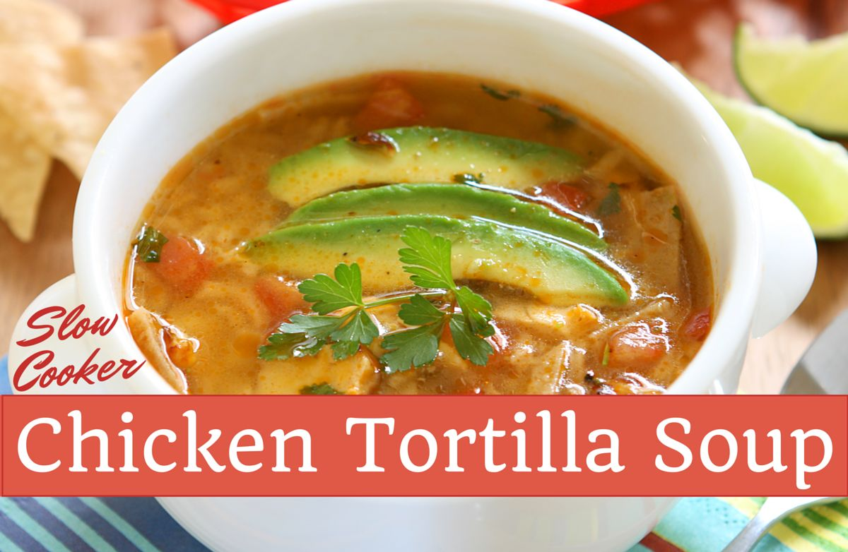 Crockpot Chicken Tortilla Soup Recipe | SparkRecipes