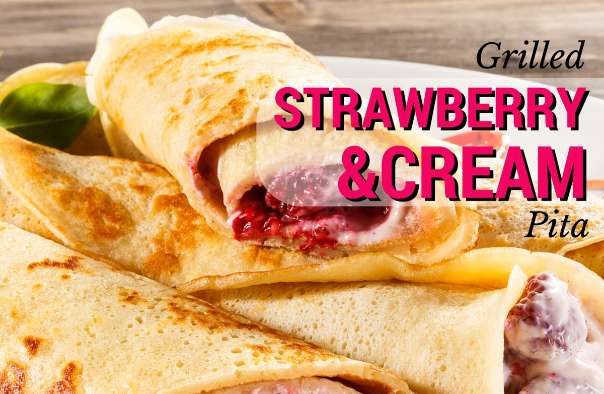 Grilled Strawberry & Cream Pita