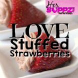 LOVE Stuffed Strawberries