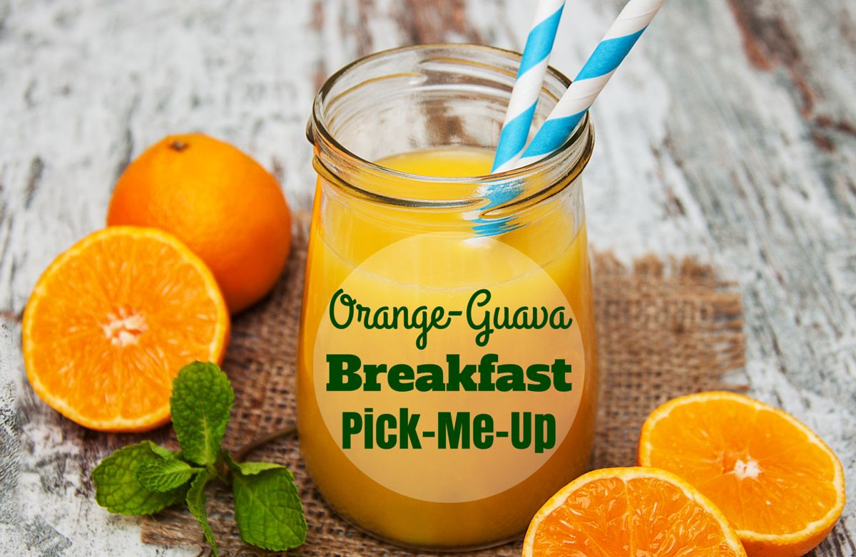 Nanna Lynne's  Orange Guava Breakfast Pick Me Up
