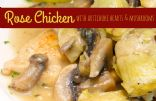 Rose Chicken with Artichoke Hearts and Mushrooms