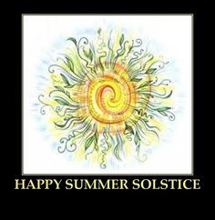 Happy Fatheru0027s Day, Happy First Day Of Summer, Happy Summer Solstice, Whew