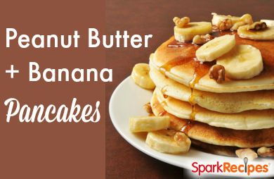 Peanut Butter And Banana Pancakes