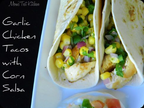 GARLIC CHICKEN TACOS WITH CORN SALSA