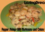Pepper Shrimp With Mushrooms and Onions